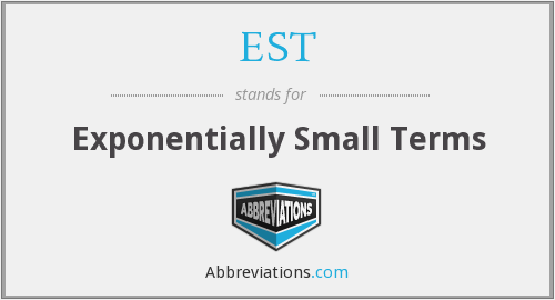 EST - Exponentially Small Terms