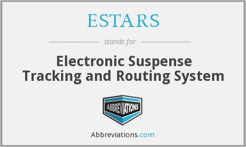 ESTARS - Electronic Suspense Tracking and Routing System