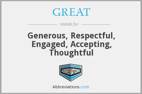GREAT - Generous, Respectful, Engaged, Accepting, Thoughtful