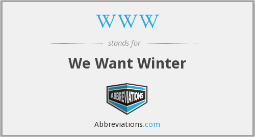 WWW - We Want Winter