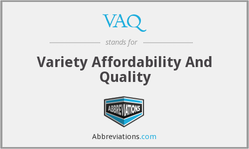 VAQ - Variety Affordability And Quality
