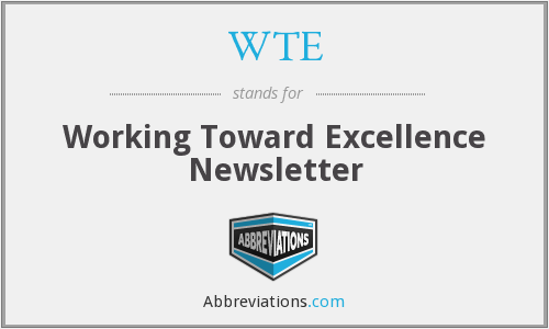 WTE - Working Toward Excellence Newsletter