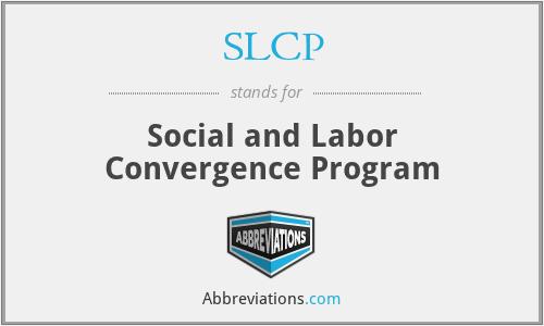 SLCP - Social and Labor Convergence Program