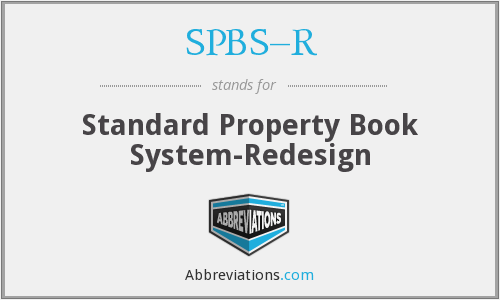 SPBS–R - Standard Property Book System-Redesign
