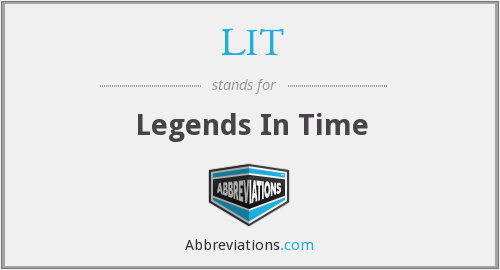 LIT - Legends In Time