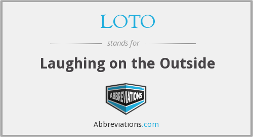 LOTO - Laughing on the Outside