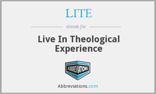 LITE - Live In Theological Experience