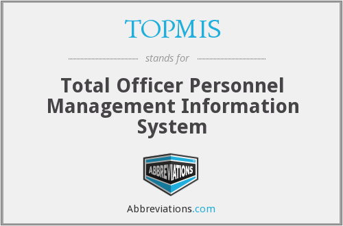 TOPMIS - Total Officer Personnel Management Information System