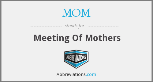 MOM - Meeting Of Mothers