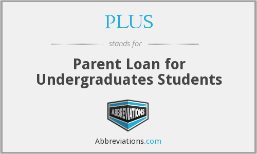 PLUS - Parent Loan for Undergraduates Students