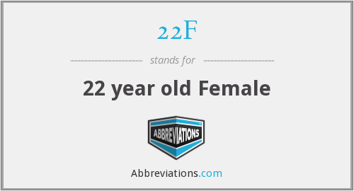 What does 22F stand for?