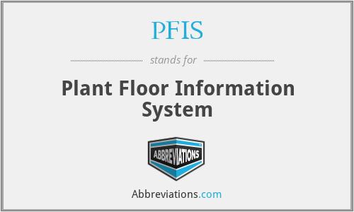 PFIS - Plant Floor Information System