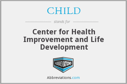 CHILD - Center for Health Improvement and Life Development