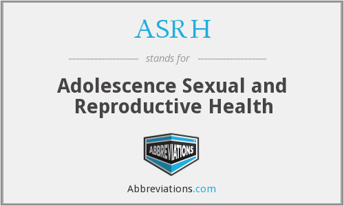 ASRH - Adolescence Sexual and Reproductive Health