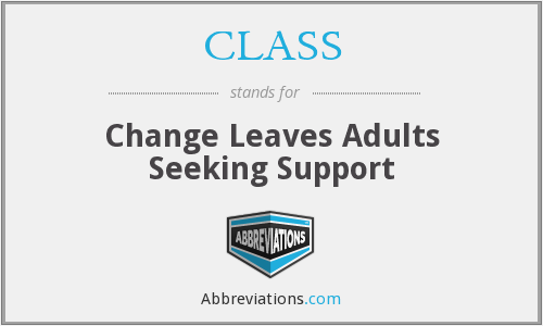 CLASS - Change Leaves Adults Seeking Support