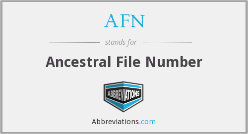 AFN - Ancestral File Number
