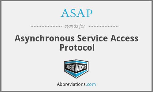 ASAP - Asynchronous Service Access Protocol