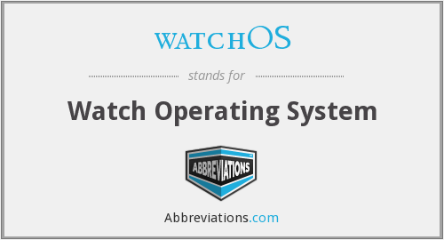 What does WATCHOS stand for?