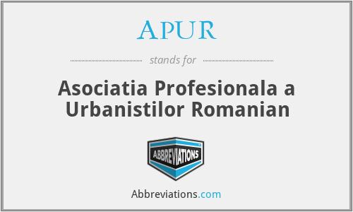 APUR - Asociatia Profesionala a Urbanistilor Romanian