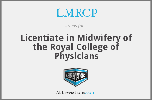 LMRCP - Licentiate in Midwifery of the Royal College of Physicians