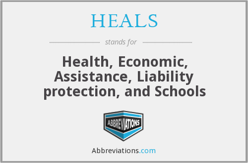 HEALS - Health, Economic, Assistance, Liability protection, and Schools