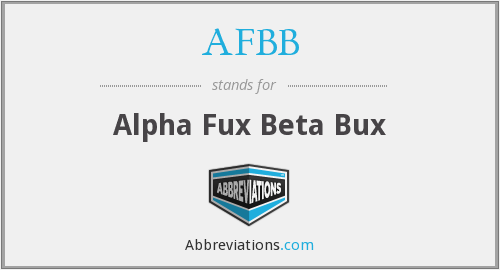 AFBB - Alpha Fux Beta Bux