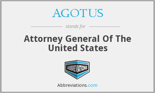 What does AGOTUS stand for?