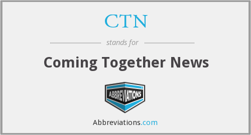 CTN - Coming Together News