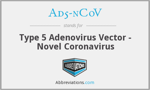 What does AD5-NCOV stand for?