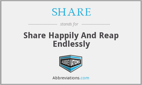 SHARE - Share Happily And Reap Endlessly