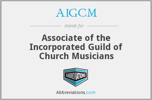 AIGCM - Associate of the Incorporated Guild of Church Musicians