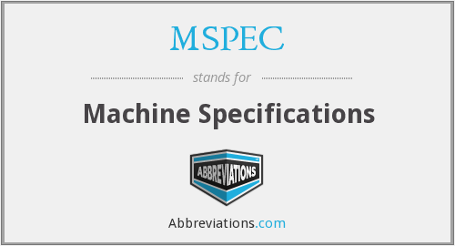 MSPEC - Machine Specifications