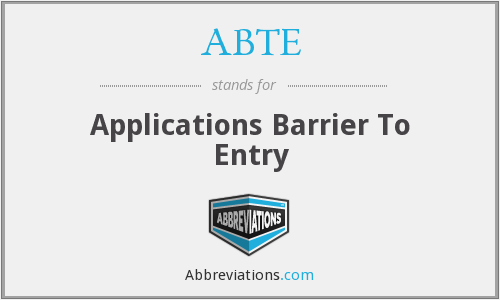 ABTE - Applications Barrier To Entry