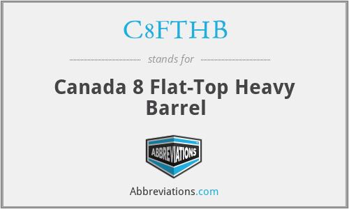 C8FTHB - Canada 8 Flat-Top Heavy Barrel