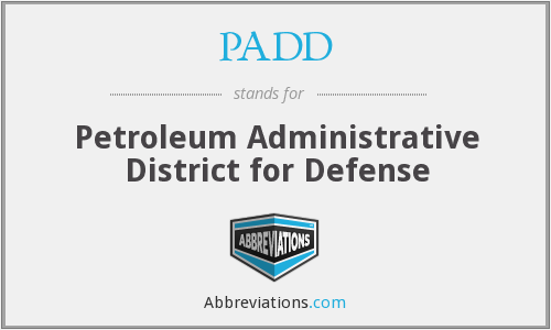 PADD - Petroleum Administrative District for Defense