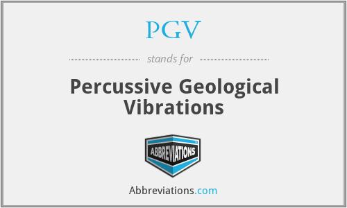 PGV - Percussive Geological Vibrations