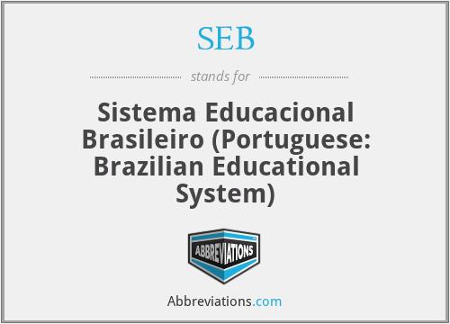 SEB - Sistema Educacional Brasileiro (Portuguese: Brazilian Educational System)