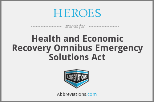 HEROES - Health and Economic Recovery Omnibus Emergency Solutions Act