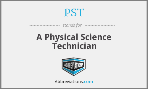 PST - A Physical Science Technician