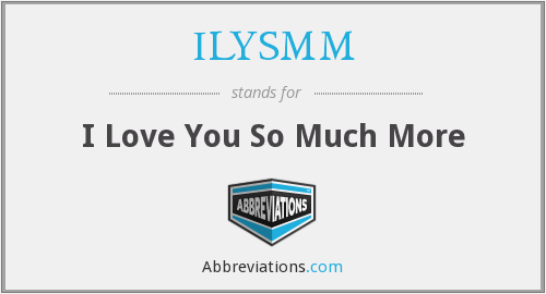 What does ILYSMM stand for?