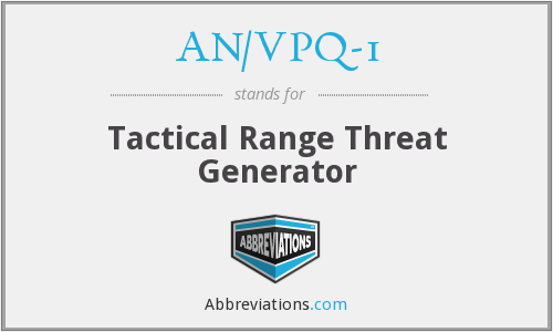 AN/VPQ-1 - Tactical Range Threat Generator