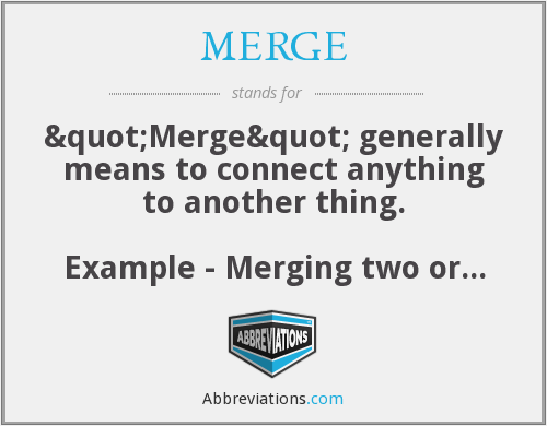 What does MERGE stand for?