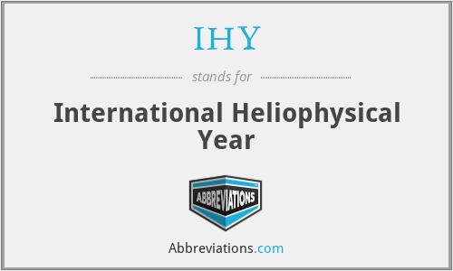 IHY - International Heliophysical Year