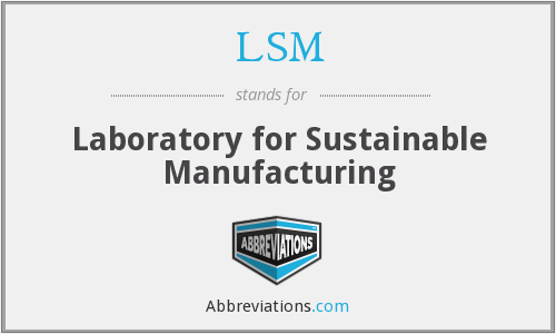 LSM - Laboratory for Sustainable Manufacturing