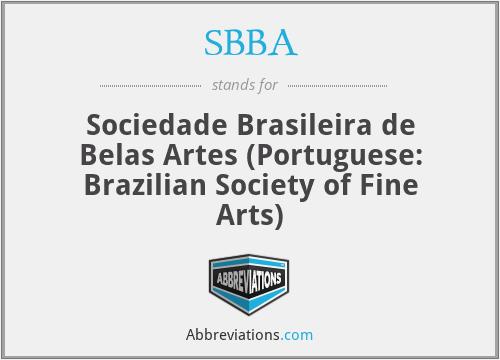 SBBA - Sociedade Brasileira de Belas Artes (Portuguese: Brazilian Society of Fine Arts)