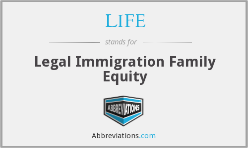 LIFE - Legal Immigration Family Equity