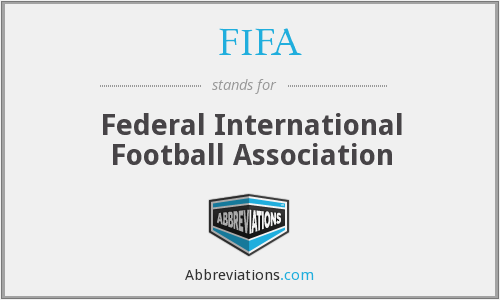 What does ⦁FIFA stand for?