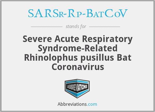 SARSr-Rp-BatCoV - Severe Acute Respiratory Syndrome-Related Rhinolophus pusillus Bat Coronavirus