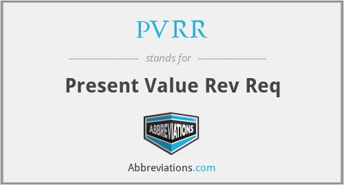 PVRR - Present Value Rev Req