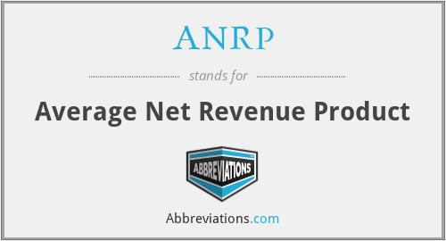 ANRP - Average Net Revenue Product